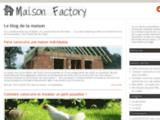 Maison-Factory : le blog de la maison